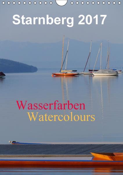 Starnberg Wasserfarben - Watercolours / Planer (Wandkalender 2017 DIN A4 hoch) - Coverbild