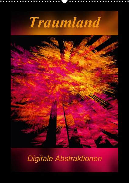 Traumland - Digitale Abstraktionen / CH-Version (Wandkalender 2017 DIN A2 hoch) - Coverbild