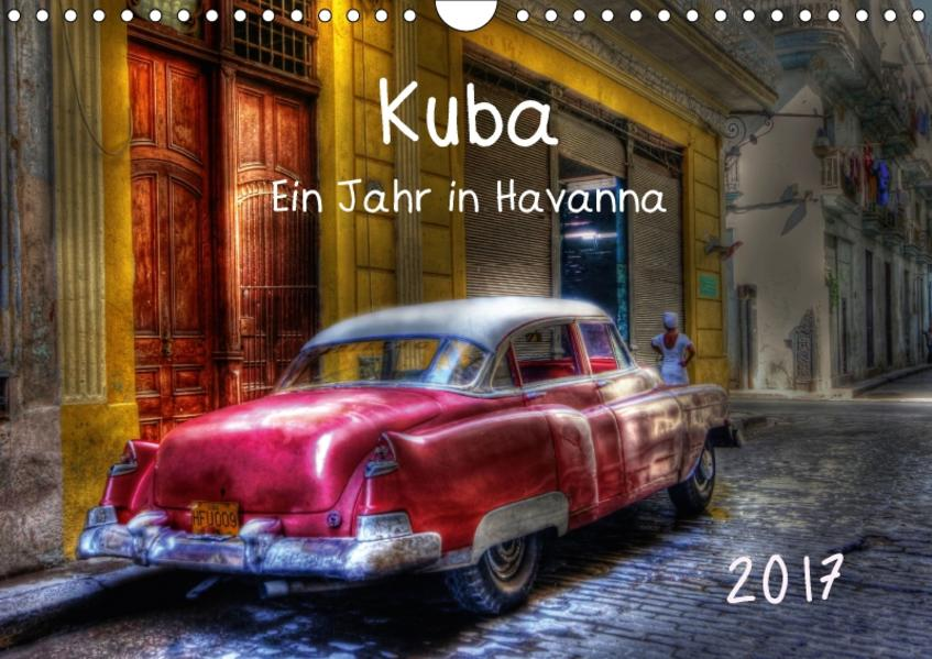 Kuba - Ein Jahr in Havanna / CH-Version (Wandkalender 2017 DIN A4 quer) - Coverbild