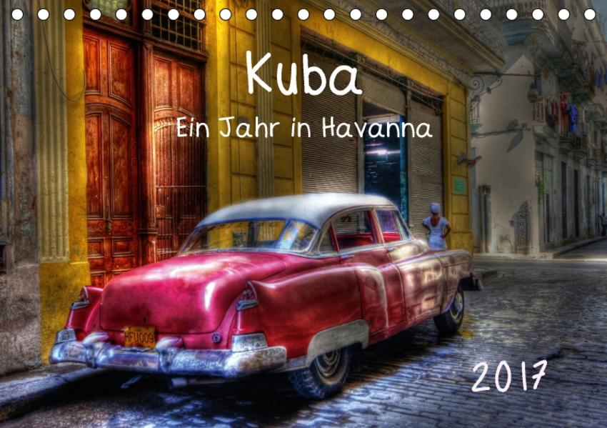 Kuba - Ein Jahr in Havanna / CH-Version (Tischkalender 2017 DIN A5 quer) - Coverbild