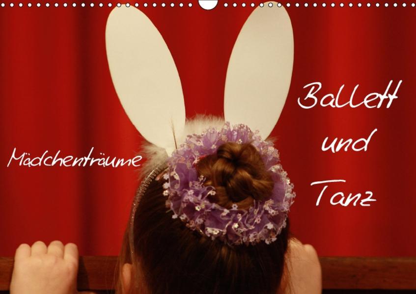 Mädchenträume - Ballett und Tanz (Wandkalender 2017 DIN A3 quer) - Coverbild