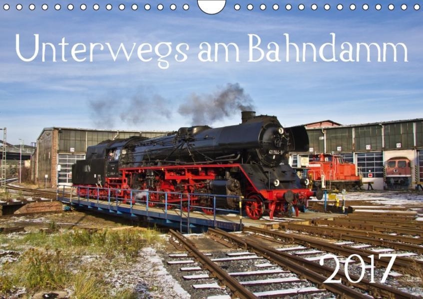 Unterwegs am Bahndamm (Wandkalender 2017 DIN A4 quer) - Coverbild