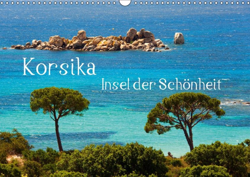 Korsika Insel der Schönheit (Wandkalender 2017 DIN A3 quer) - Coverbild