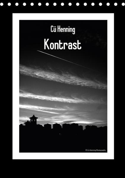 Cü Henning - Kontrast (Tischkalender 2017 DIN A5 hoch) - Coverbild