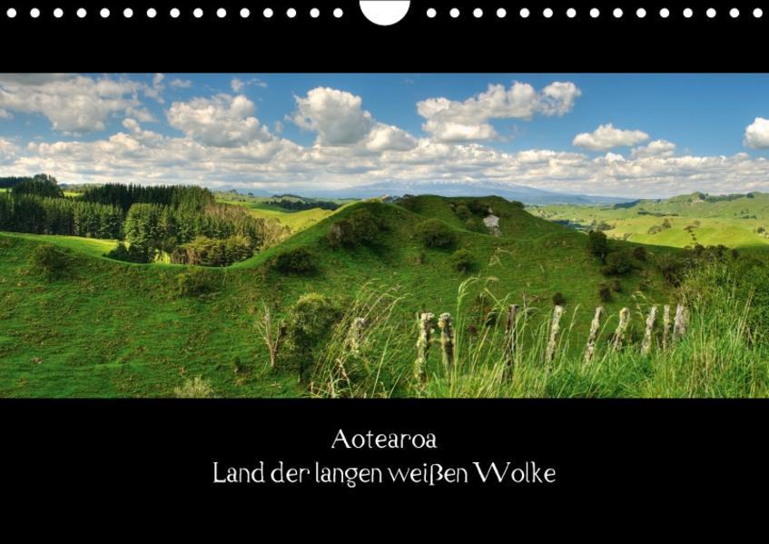 Aotearoa - Land der langen weißen Wolke (Wandkalender 2017 DIN A4 quer) - Coverbild