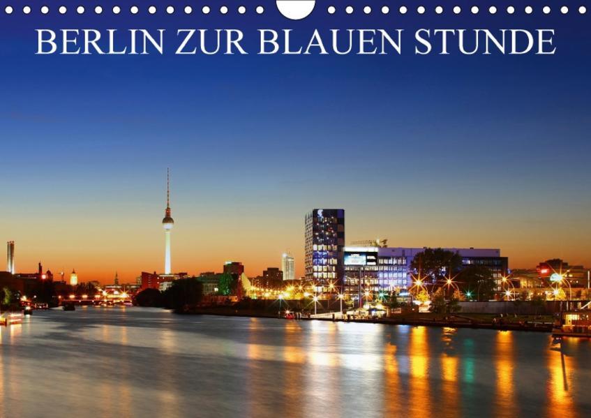 BERLIN ZUR BLAUEN STUNDE (Wandkalender 2017 DIN A4 quer) - Coverbild