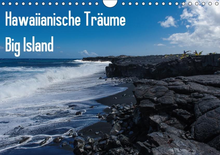 Hawaiianische Träume Big Island (Wandkalender 2017 DIN A4 quer) - Coverbild