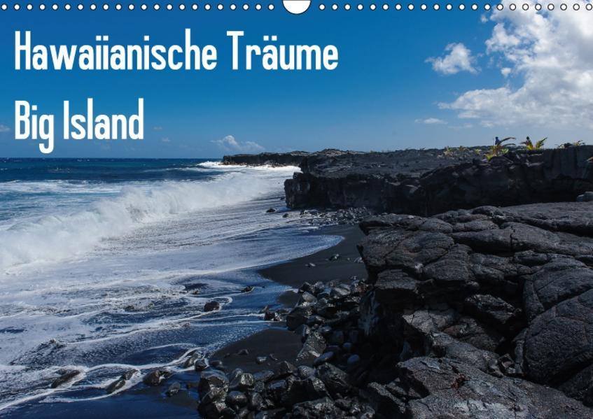Hawaiianische Träume Big Island (Wandkalender 2017 DIN A3 quer) - Coverbild