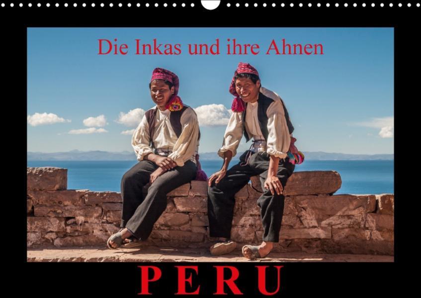 Peru, die Inkas und ihre Ahnen / CH-Version (Wandkalender 2017 DIN A3 quer) - Coverbild