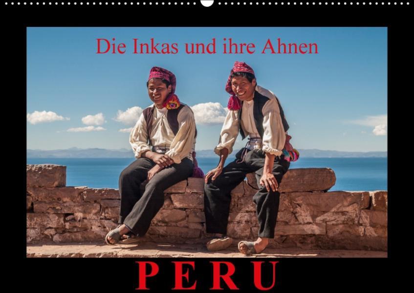 Peru, die Inkas und ihre Ahnen / CH-Version (Wandkalender 2017 DIN A2 quer) - Coverbild