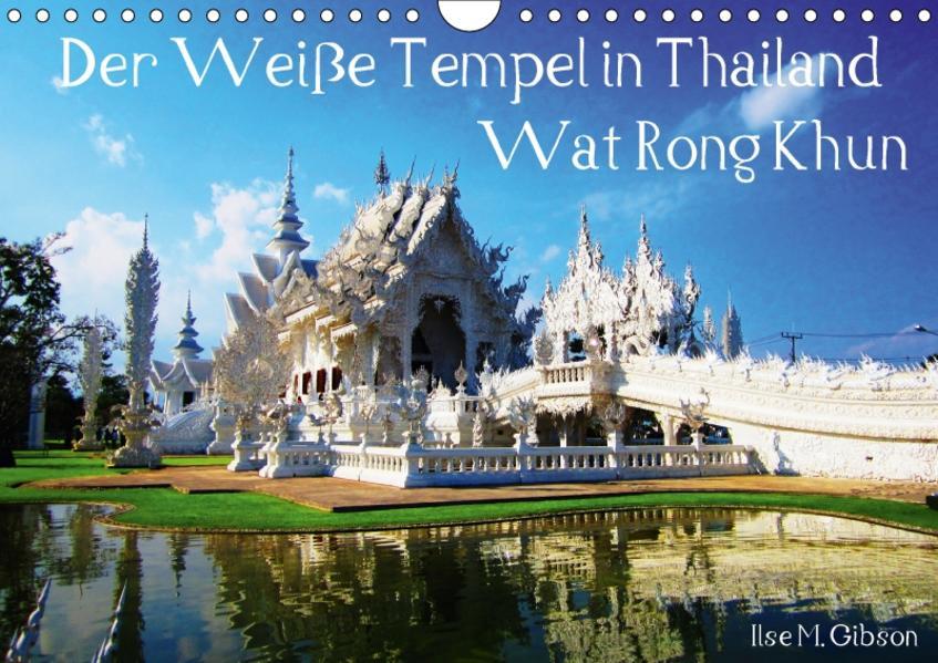 Der Weiße Tempel in Thailand Wat Rong Khun (Wandkalender 2017 DIN A4 quer) - Coverbild