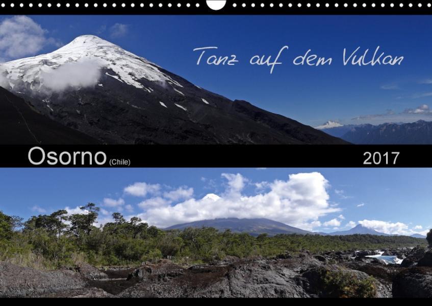 Tanz auf dem Vulkan - Osorno (Chile) (Wandkalender 2017 DIN A3 quer) - Coverbild