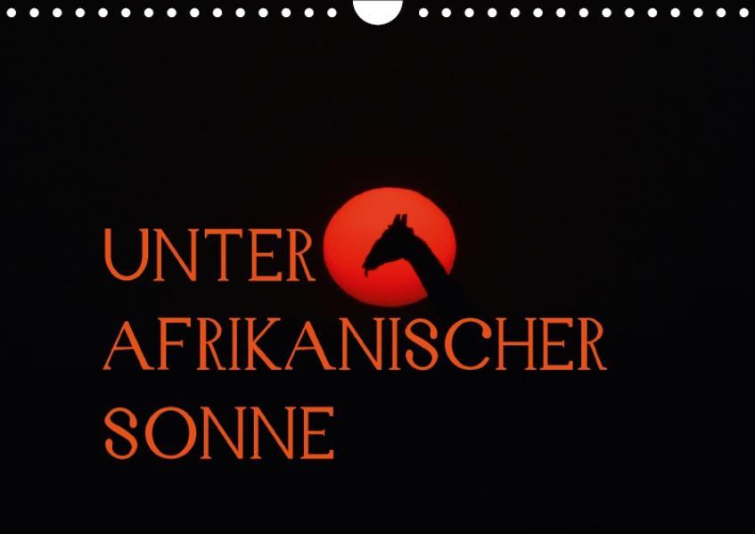 Unter afrikanischer SonneCH-Version  (Wandkalender 2017 DIN A4 quer) - Coverbild