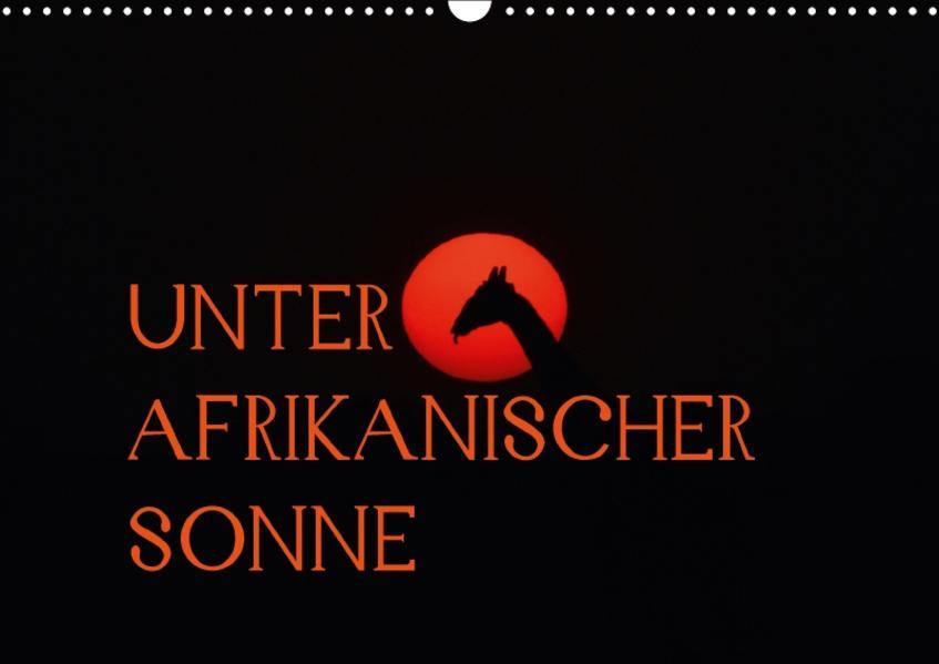 Unter afrikanischer SonneCH-Version  (Wandkalender 2017 DIN A3 quer) - Coverbild