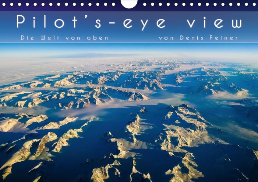 Pilot's-eye view - Die Welt von oben (Wandkalender 2017 DIN A4 quer) - Coverbild