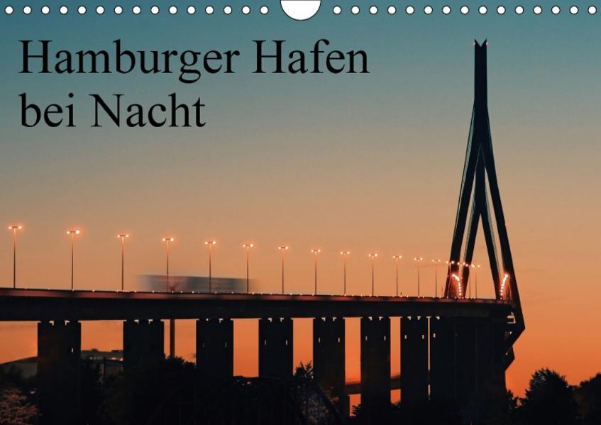 Hamburger Hafen bei Nacht (Wandkalender 2017 DIN A4 quer) - Coverbild