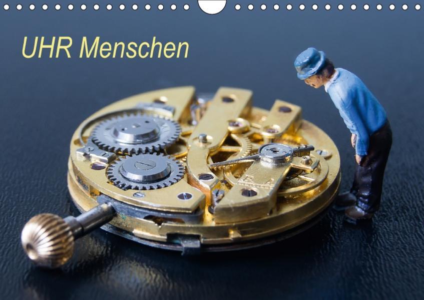 UHR Menschen (Wandkalender 2017 DIN A4 quer) - Coverbild