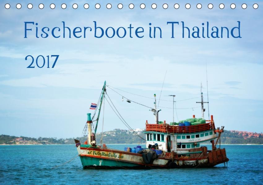Fischerboote in Thailand (Tischkalender 2017 DIN A5 quer) - Coverbild