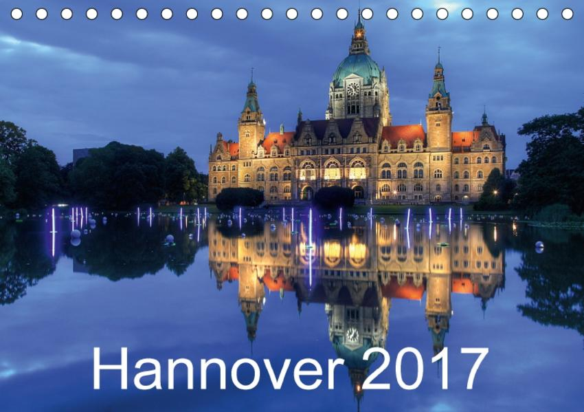 Hannover 2017 (Tischkalender 2017 DIN A5 quer) - Coverbild
