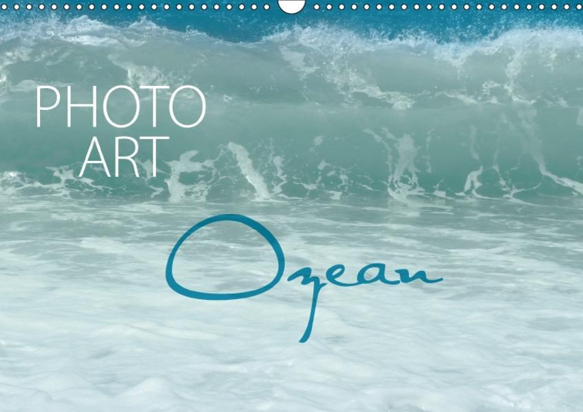 Photo-Art / Ozean (Wandkalender 2017 DIN A3 quer) - Coverbild