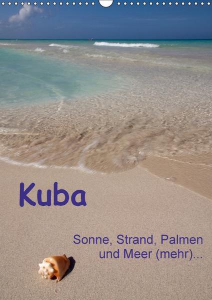 Kuba - Sonne, Strand, Palmen und Meer (mehr) ... (Wandkalender 2017 DIN A3 hoch) - Coverbild