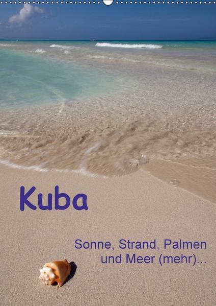 Kuba - Sonne, Strand, Palmen und Meer (mehr) ... (Wandkalender 2017 DIN A2 hoch) - Coverbild