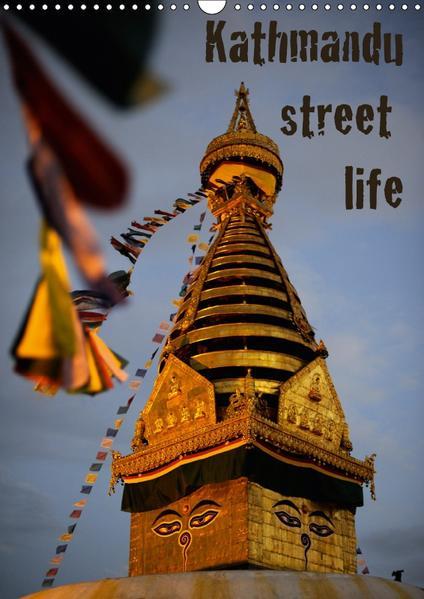 Kathmandu Street Life / CH-Version (Wandkalender 2017 DIN A3 hoch) - Coverbild