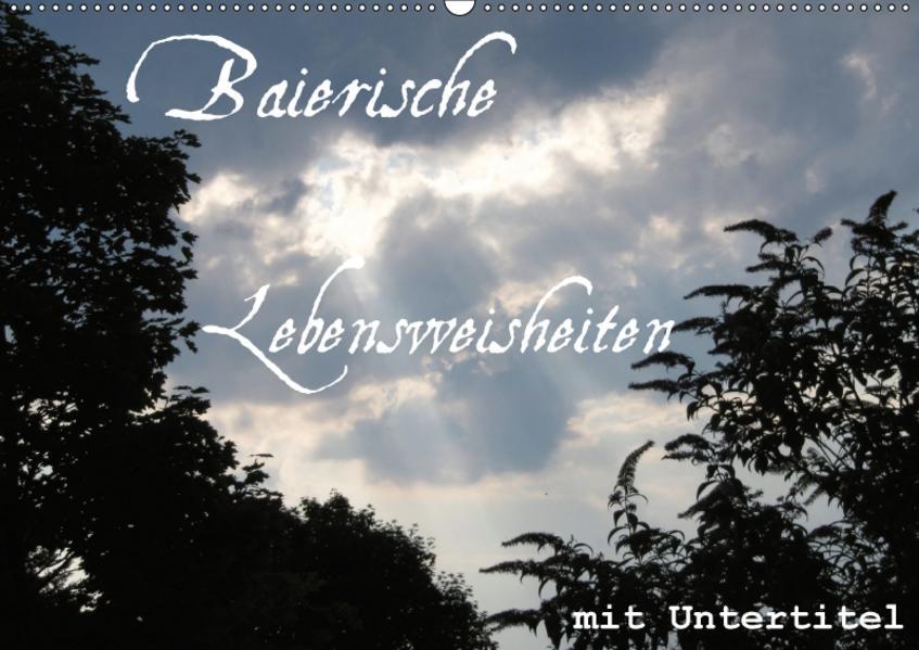 Baierische Lebensweisheiten mit Untertitel (Wandkalender 2017 DIN A2 quer) - Coverbild