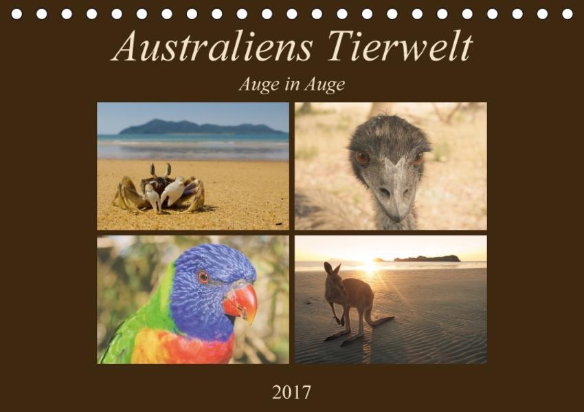 Australiens Tierwelt - Auge in AugeAT-Version  (Tischkalender 2017 DIN A5 quer) - Coverbild