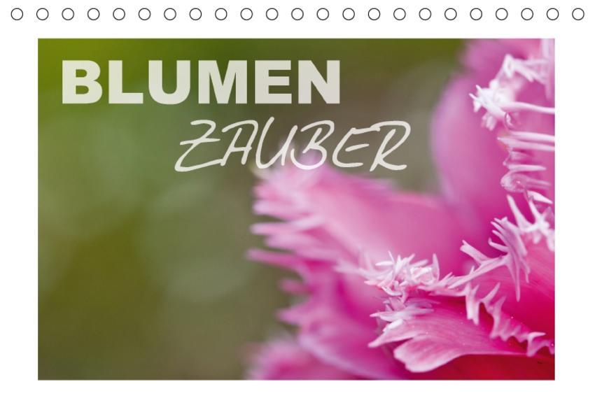 Blumenzauber (Tischkalender 2017 DIN A5 quer) - Coverbild