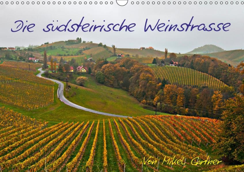 Die Südsteirischen WeinstrasseAT-Version  (Wandkalender 2017 DIN A3 quer) - Coverbild