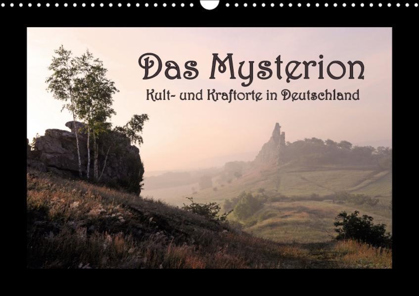 Das Mysterion - Kult- und Kraftorte in Deutschland (Wandkalender 2017 DIN A3 quer) - Coverbild
