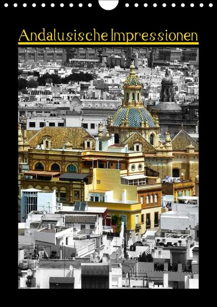 Andalusische Impressionen (Wandkalender 2017 DIN A4 hoch) - Coverbild