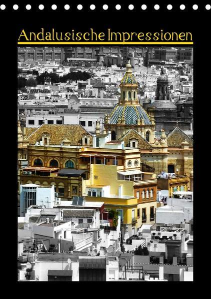Andalusische Impressionen (Tischkalender 2017 DIN A5 hoch) - Coverbild