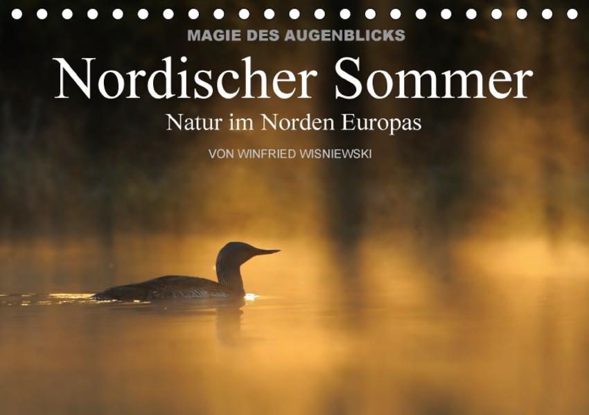 Magie des Augenblicks - Nordischer Sommer - Natur im Norden Europas (Tischkalender 2017 DIN A5 quer) - Coverbild