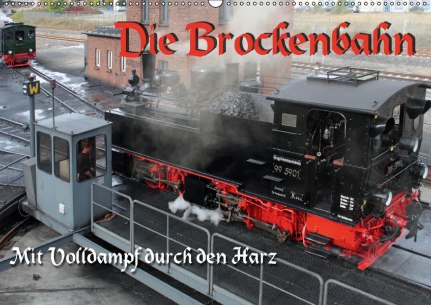 Die Brockenbahn - Mit Volldampf durch den Harz (Wandkalender 2017 DIN A2 quer) - Coverbild
