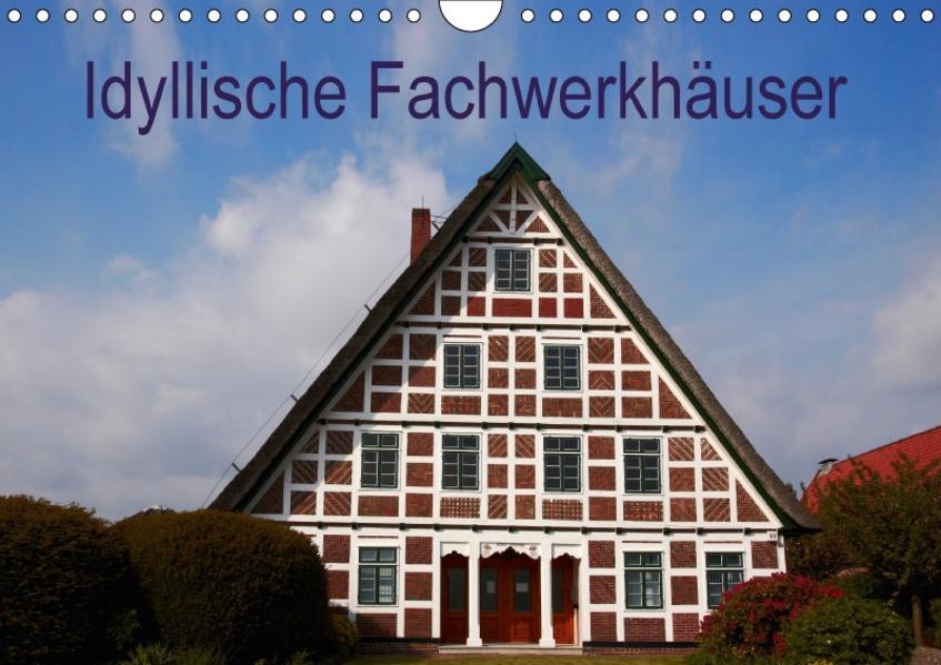 Idyllische Fachwerkhäuser (Wandkalender 2017 DIN A4 quer) - Coverbild