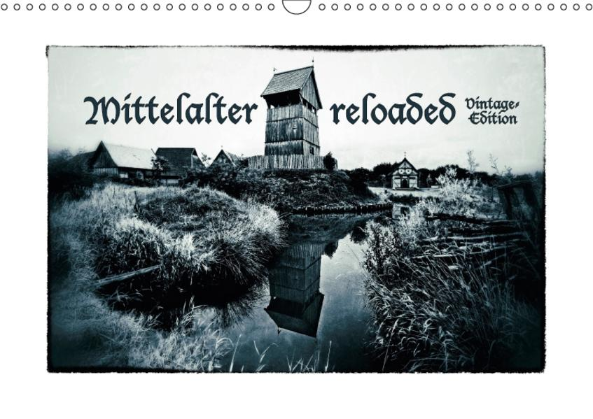 Mittelalter reloaded Vintage-Edition (Wandkalender 2017 DIN A3 quer) - Coverbild