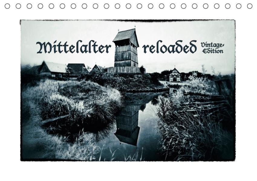Mittelalter reloaded Vintage-Edition (Tischkalender 2017 DIN A5 quer) - Coverbild