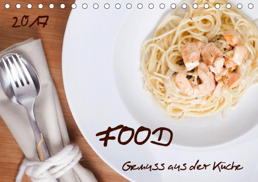 Food - Genuss aus der Küche (Tischkalender 2017 DIN A5 quer) - Coverbild