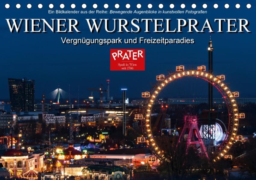 Wiener Wurstelprater - Vergnügungspark und FreizeitparadiesAT-Version  (Tischkalender 2017 DIN A5 quer) - Coverbild