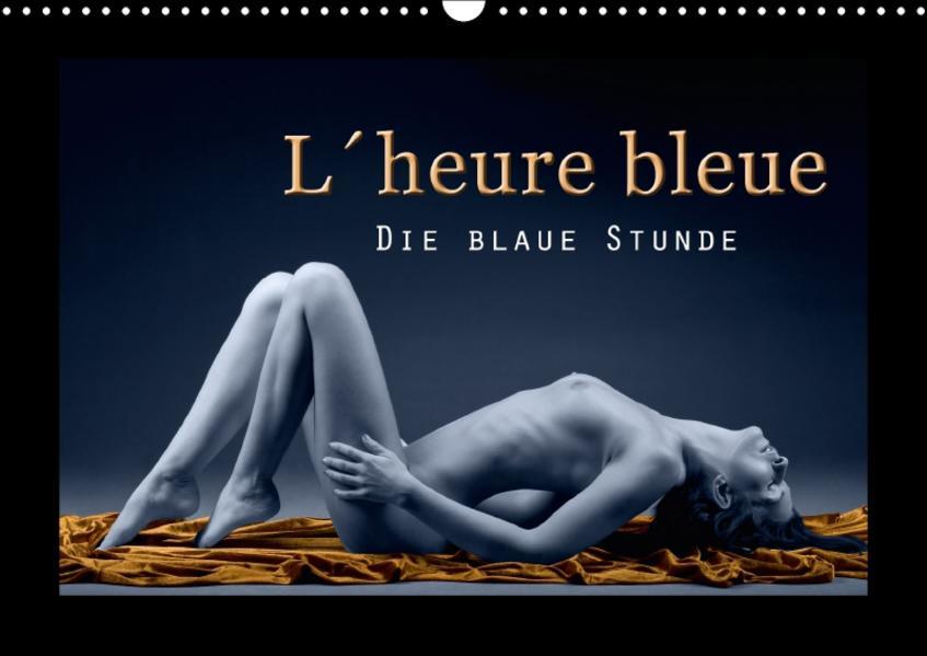 L´heure bleu - Die blaue Stunde (Wandkalender 2017 DIN A3 quer) - Coverbild