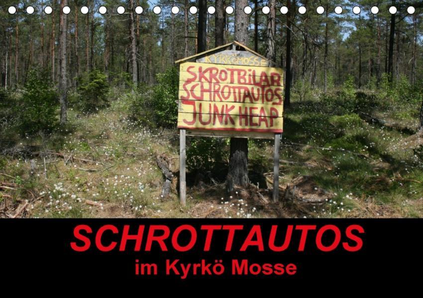 Schrottautos im Kyrkö Mosse (Tischkalender 2017 DIN A5 quer) - Coverbild