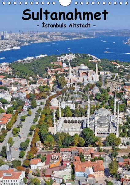 Sultanahmet - Istanbuls Altstadt (Wandkalender 2017 DIN A4 hoch) - Coverbild
