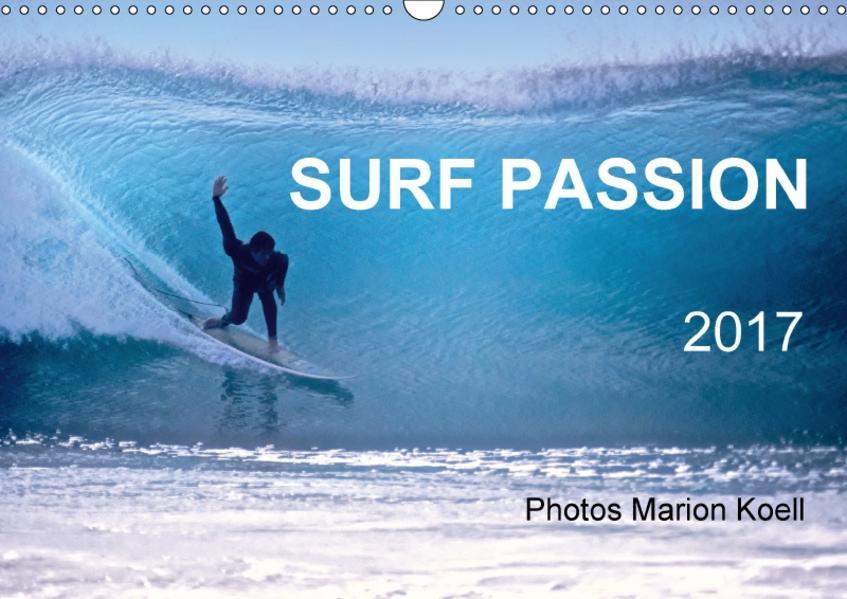 SURF PASSION 2017 Photos von Marion Koell (Wandkalender 2017 DIN A3 quer) - Coverbild