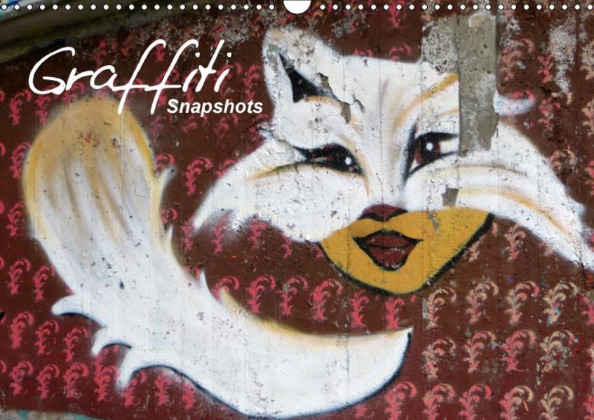 GRAFFITI Snapshots (Wandkalender 2017 DIN A3 quer) - Coverbild