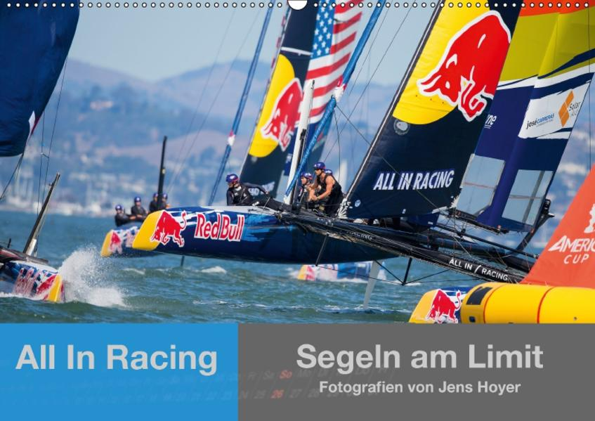 All In Racing - Segeln am Limit - Fotografien von Jens Hoyer (Wandkalender 2017 DIN A2 quer) - Coverbild