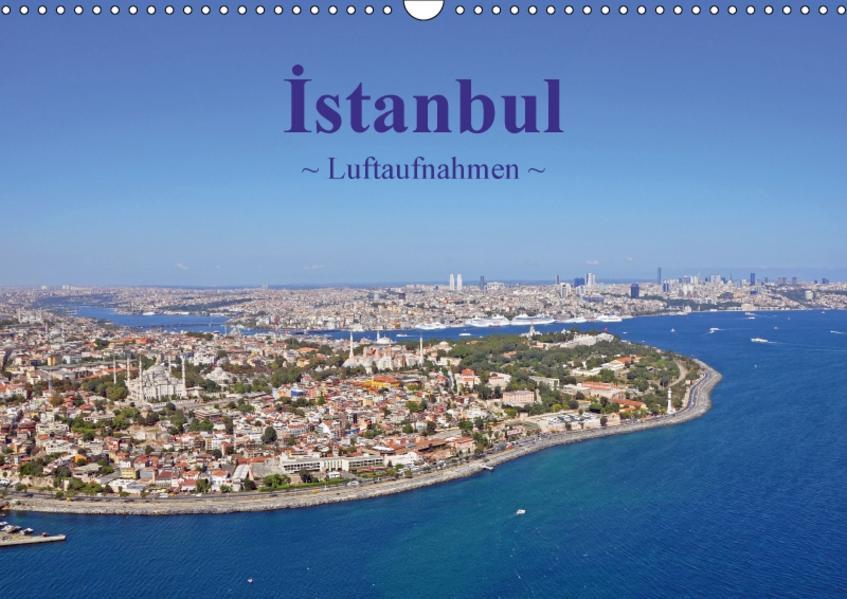 Istanbul - Luftaufnahmen (Wandkalender 2017 DIN A3 quer) - Coverbild