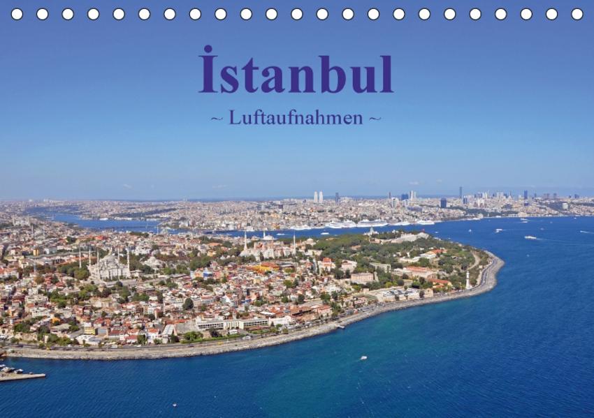 Istanbul - Luftaufnahmen (Tischkalender 2017 DIN A5 quer) - Coverbild