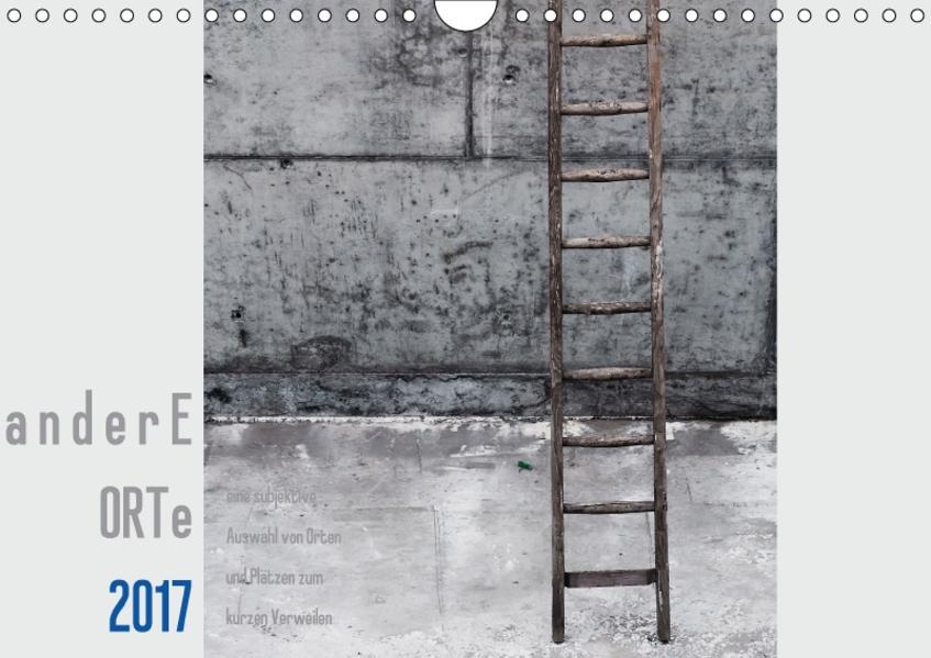 a n d e r e ORTE Kalender (Wandkalender 2017 DIN A4 quer) - Coverbild